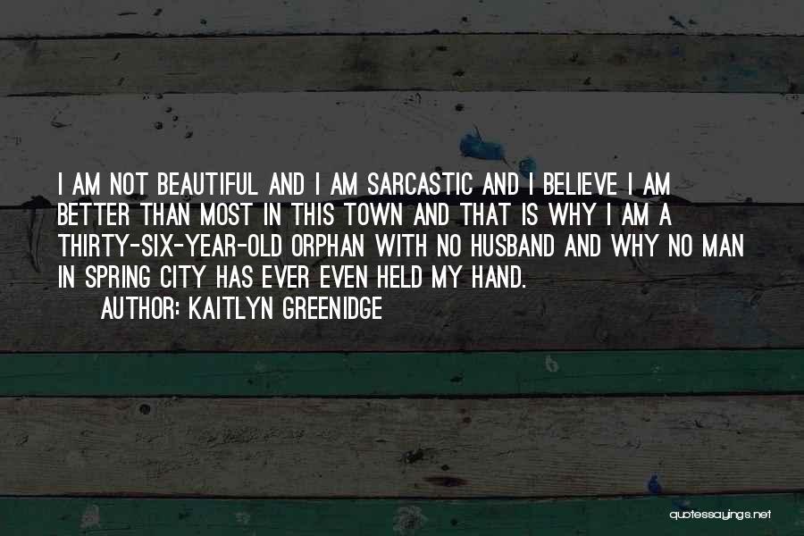 Sarcastic Ex Husband Quotes By Kaitlyn Greenidge