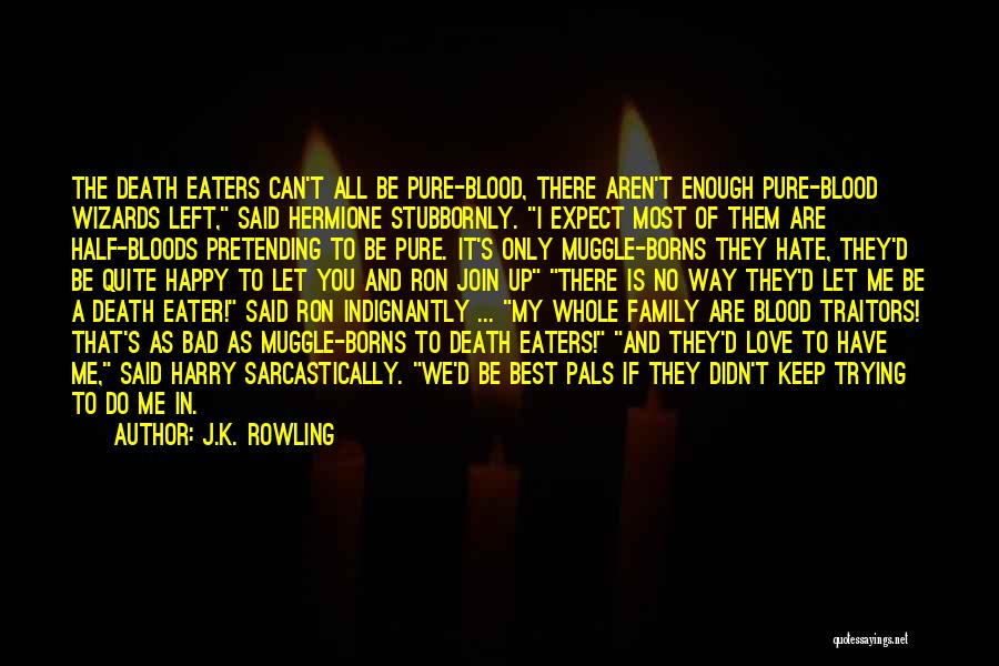 Sarcastically Love Quotes By J.K. Rowling