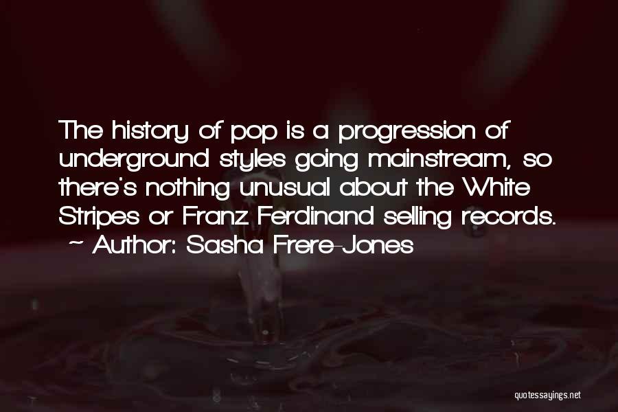 Sasha Frere-Jones Quotes 2069834