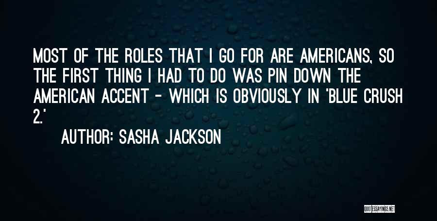 Sasha Jackson Quotes 1160918