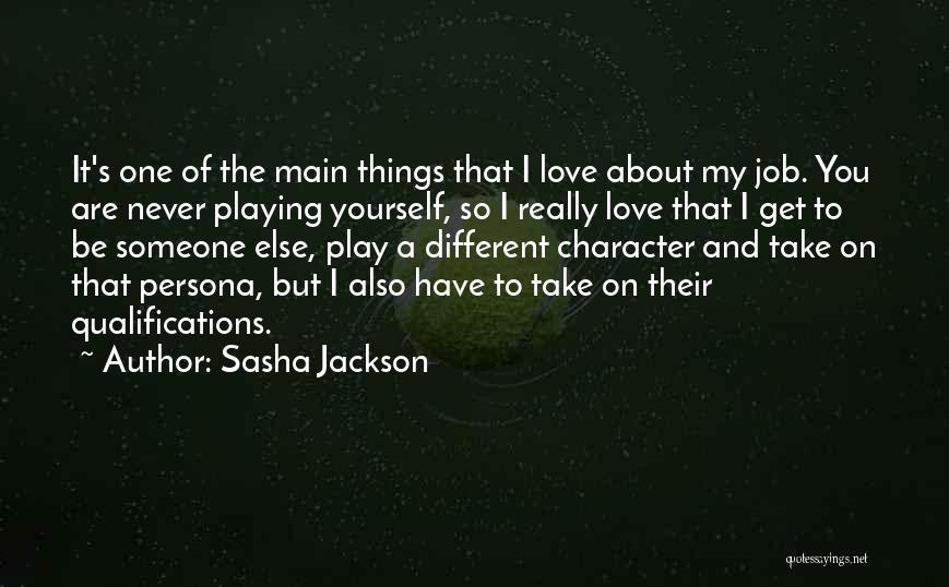 Sasha Jackson Quotes 1415032