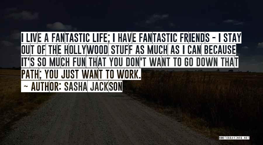 Sasha Jackson Quotes 1699200