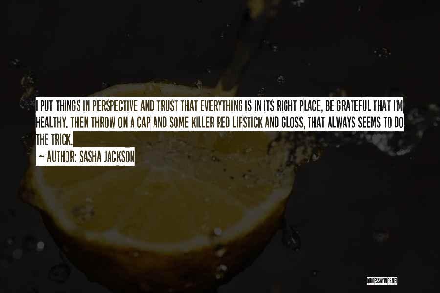 Sasha Jackson Quotes 947492