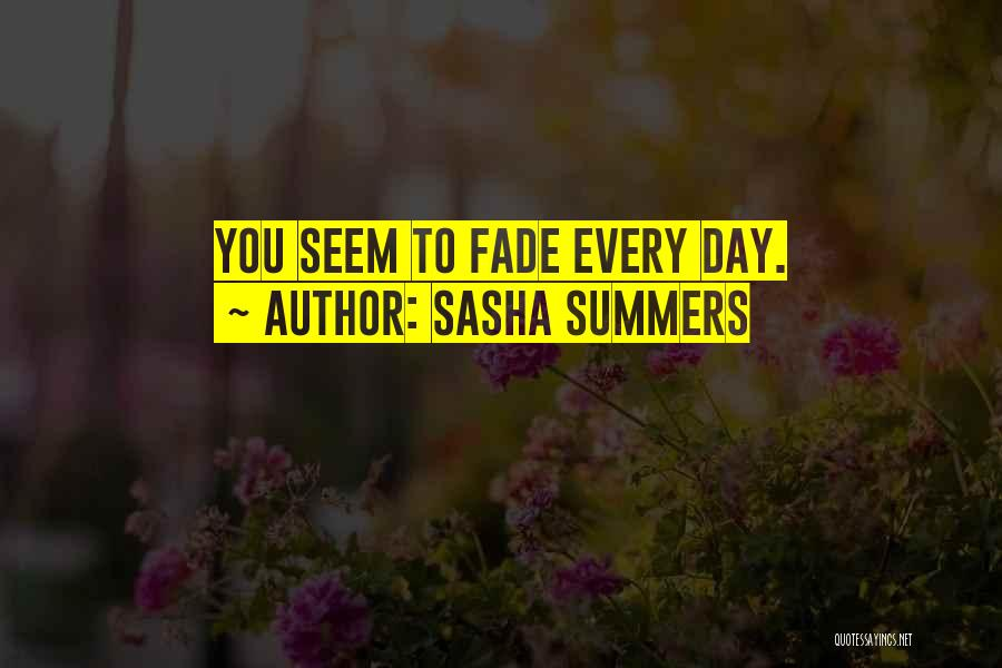 Sasha Summers Quotes 857538