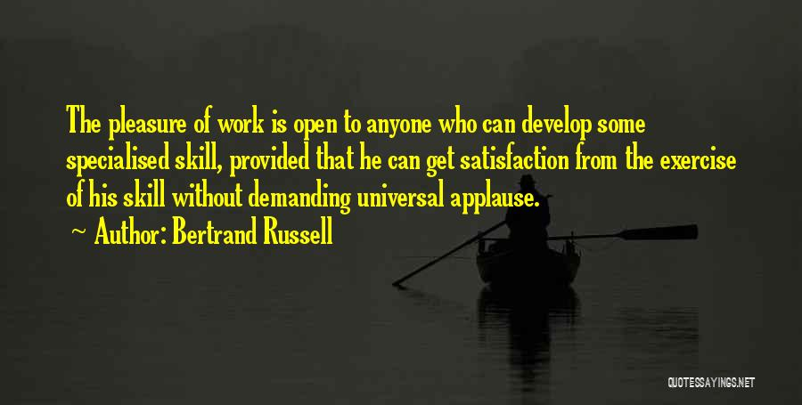 Satisfaction From Work Quotes By Bertrand Russell