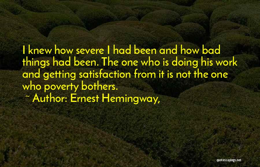 Satisfaction From Work Quotes By Ernest Hemingway,