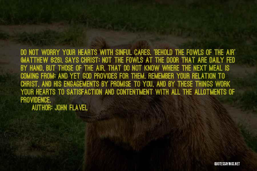 Satisfaction From Work Quotes By John Flavel