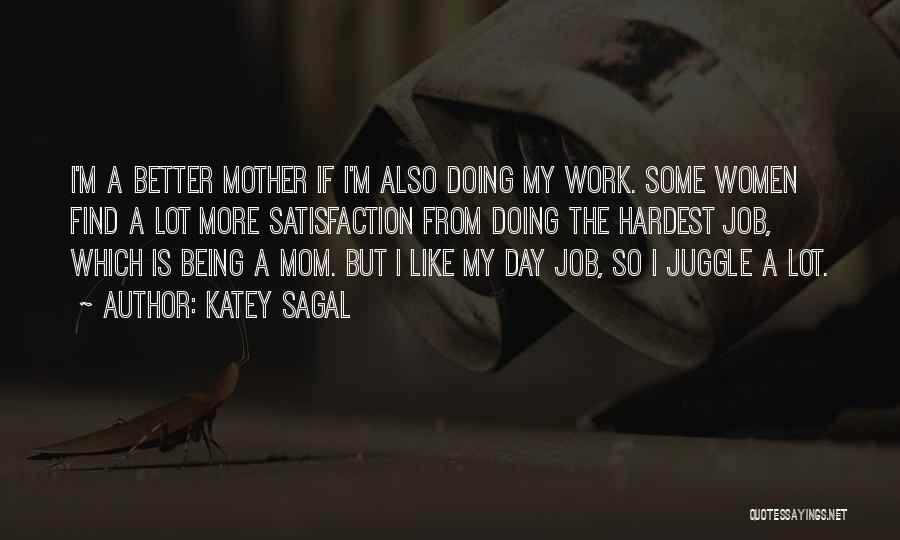 Satisfaction From Work Quotes By Katey Sagal