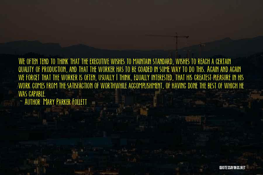 Satisfaction From Work Quotes By Mary Parker Follett
