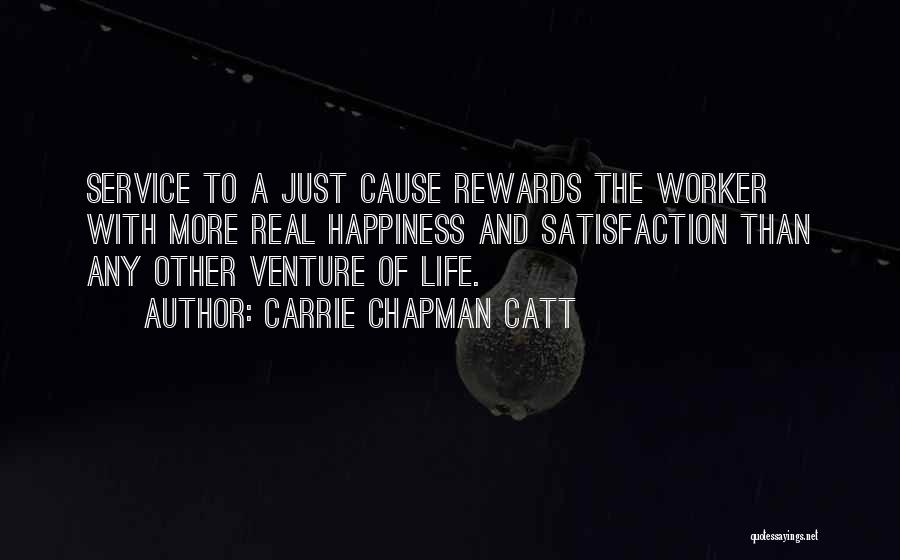 Satisfaction In Helping Others Quotes By Carrie Chapman Catt