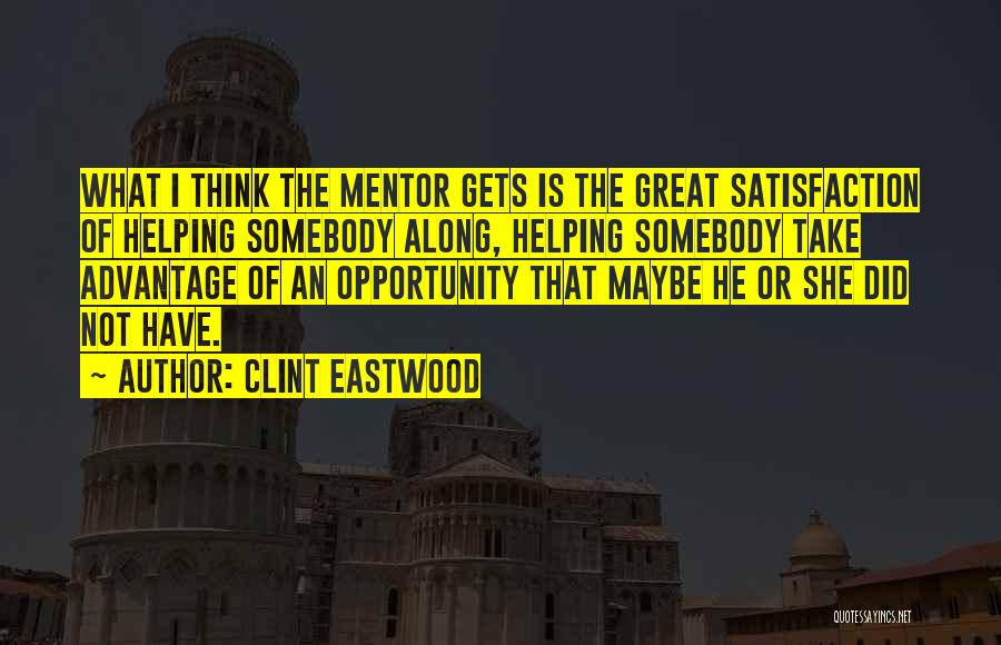 Satisfaction In Helping Others Quotes By Clint Eastwood