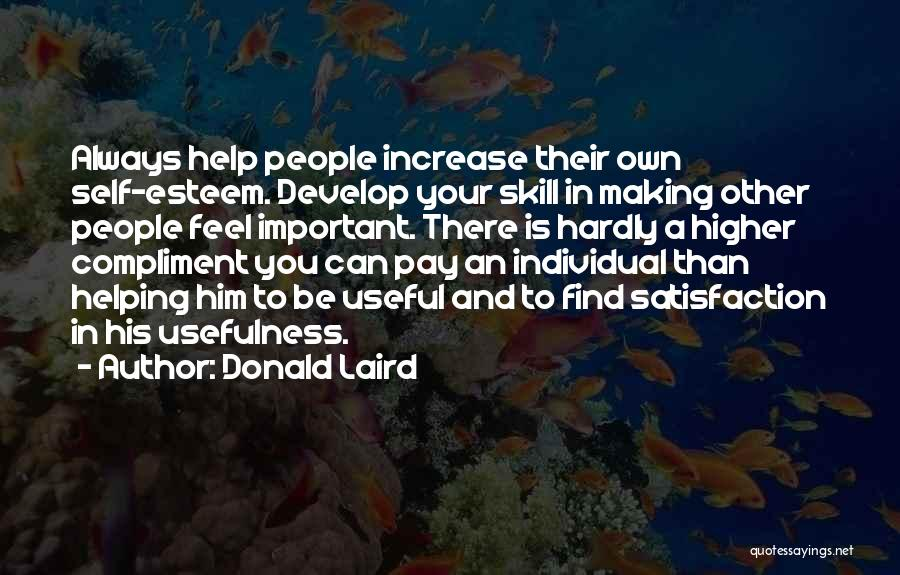 Satisfaction In Helping Others Quotes By Donald Laird