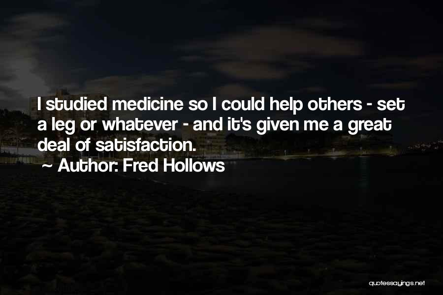 Satisfaction In Helping Others Quotes By Fred Hollows