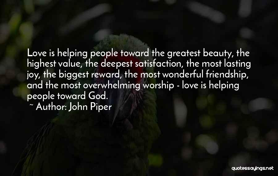 Satisfaction In Helping Others Quotes By John Piper