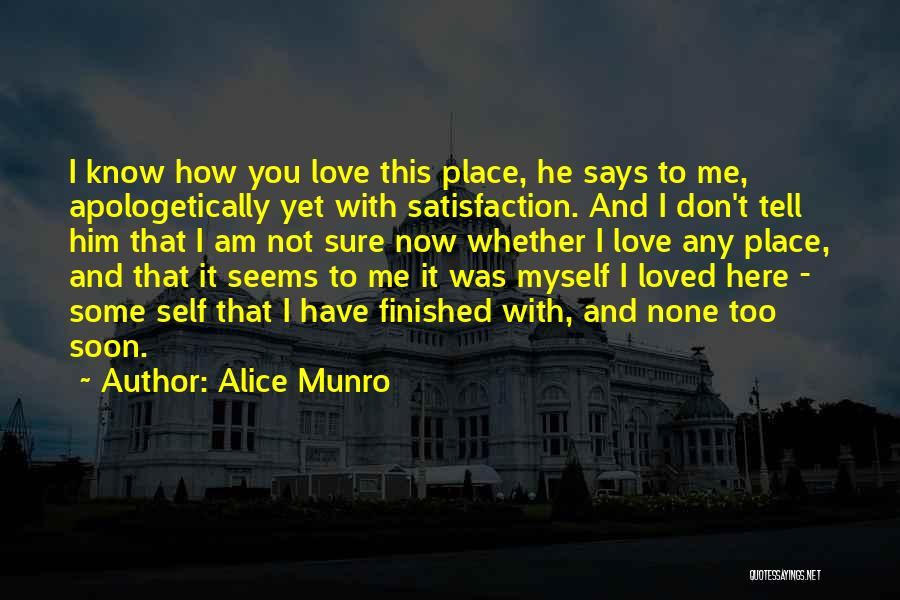 Satisfaction Love Quotes By Alice Munro