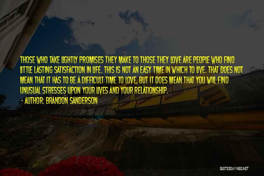 Satisfaction Love Quotes By Brandon Sanderson