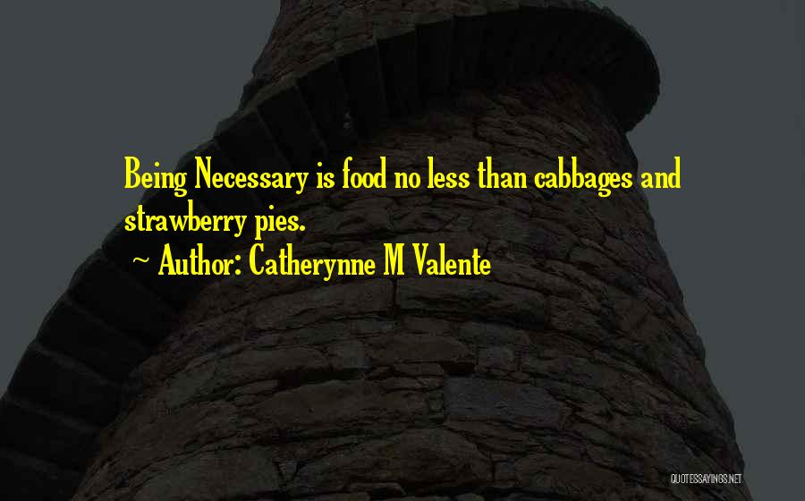 Satisfaction Love Quotes By Catherynne M Valente