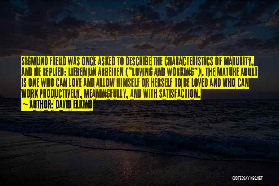 Satisfaction Love Quotes By David Elkind