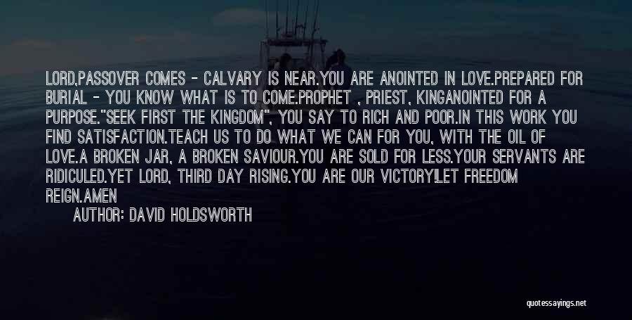 Satisfaction Love Quotes By David Holdsworth