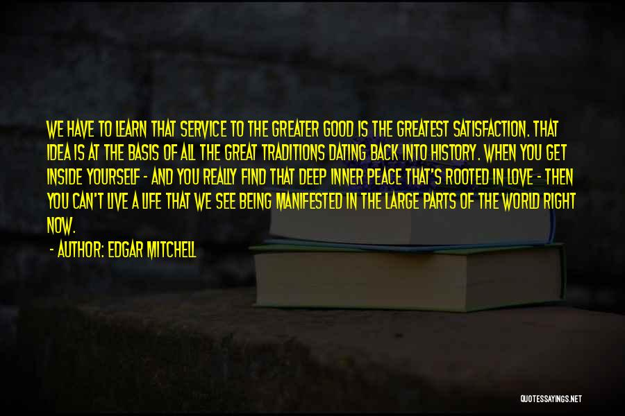 Satisfaction Love Quotes By Edgar Mitchell