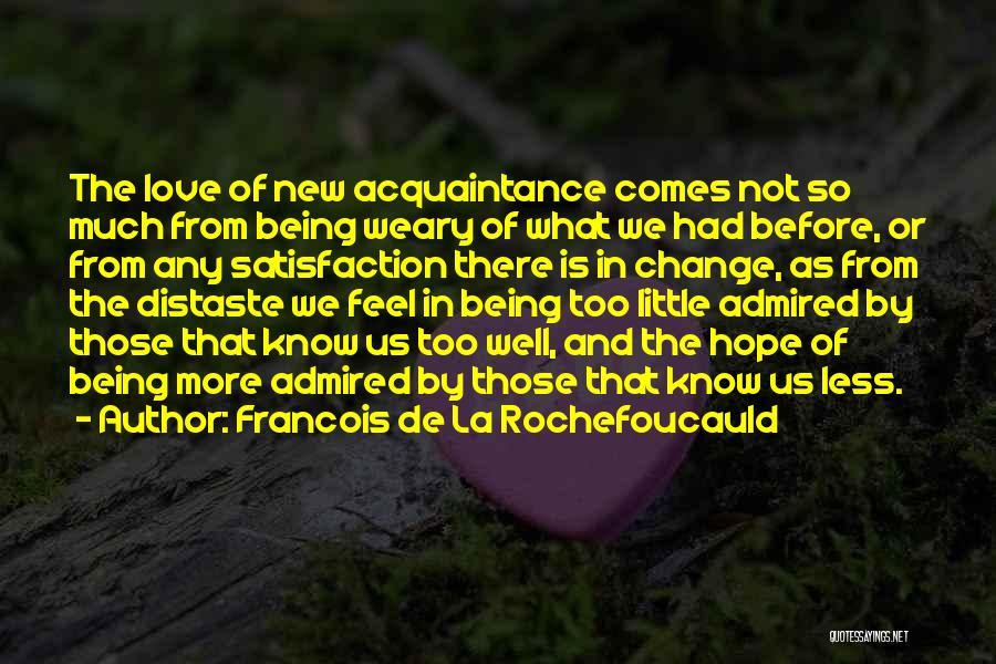 Satisfaction Love Quotes By Francois De La Rochefoucauld