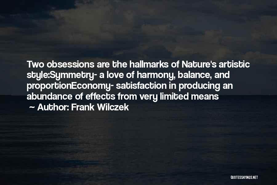 Satisfaction Love Quotes By Frank Wilczek