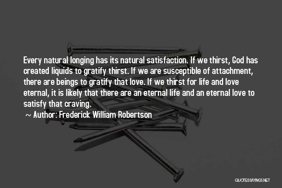 Satisfaction Love Quotes By Frederick William Robertson