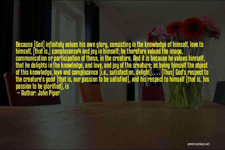 Satisfaction Love Quotes By John Piper
