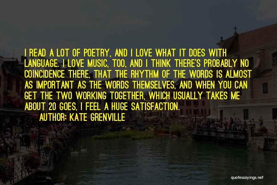 Satisfaction Love Quotes By Kate Grenville