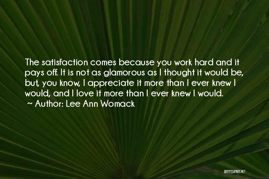 Satisfaction Love Quotes By Lee Ann Womack