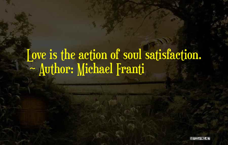 Satisfaction Love Quotes By Michael Franti