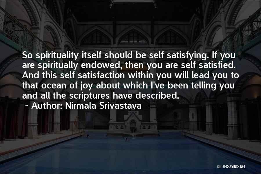 Satisfaction Love Quotes By Nirmala Srivastava