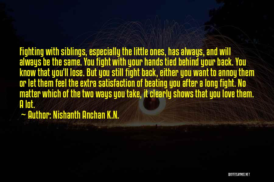 Satisfaction Love Quotes By Nishanth Anchan K.N.