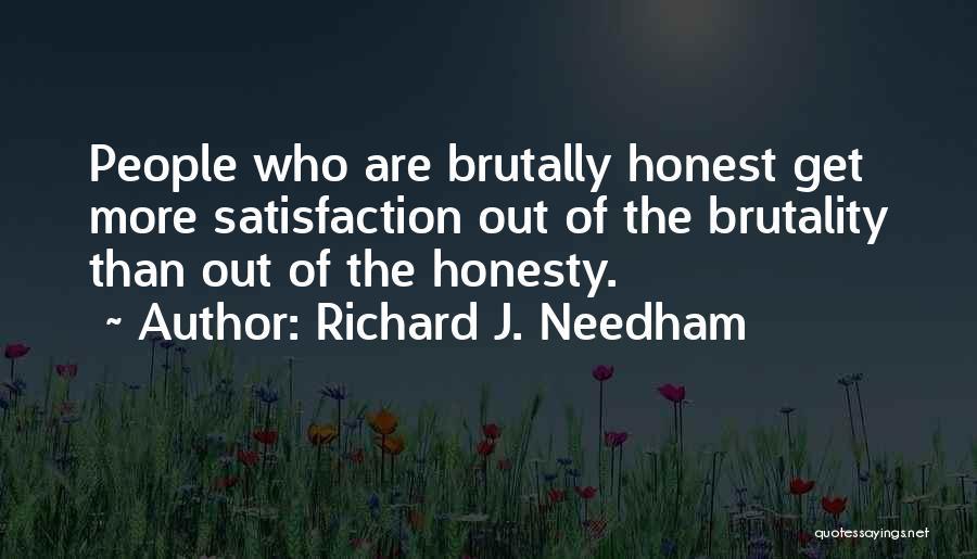 Satisfaction Love Quotes By Richard J. Needham