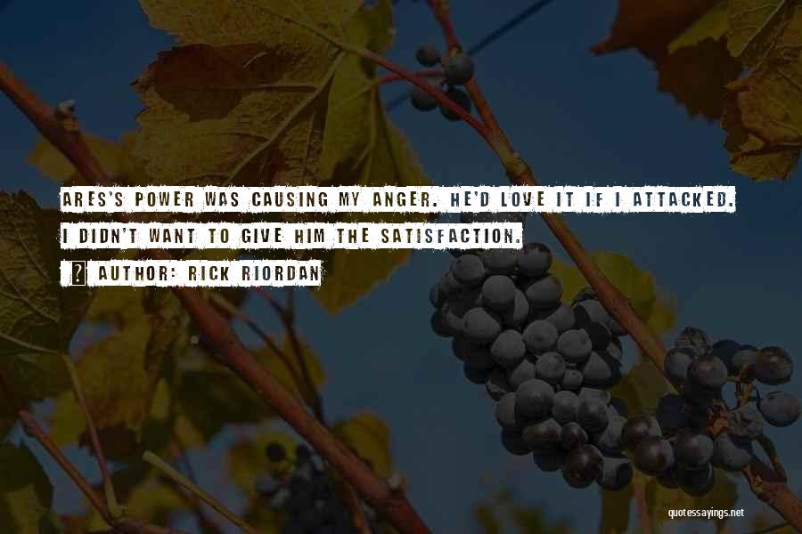 Satisfaction Love Quotes By Rick Riordan