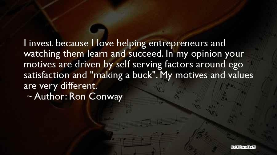 Satisfaction Love Quotes By Ron Conway