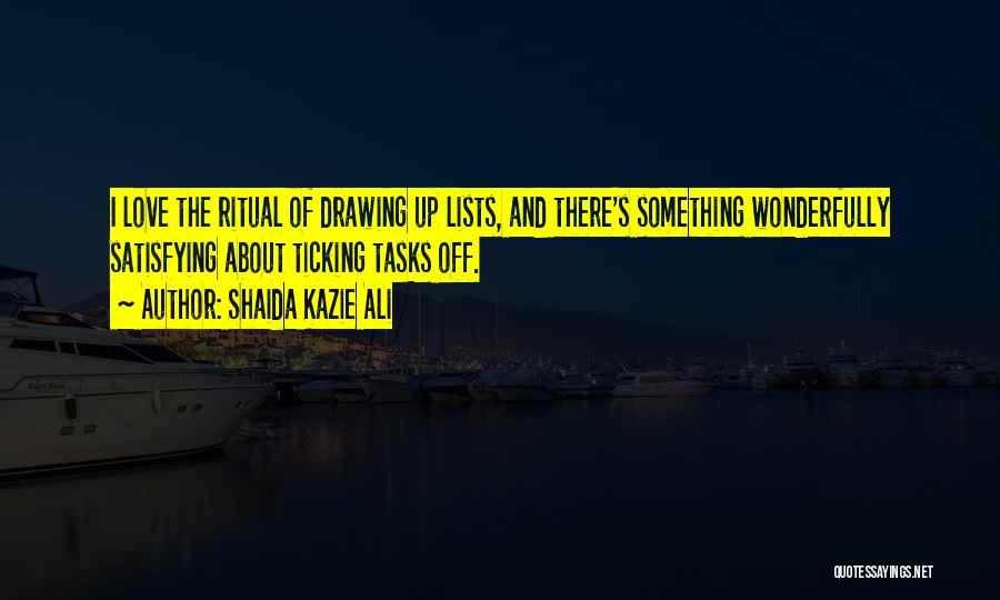 Satisfaction Love Quotes By Shaida Kazie Ali