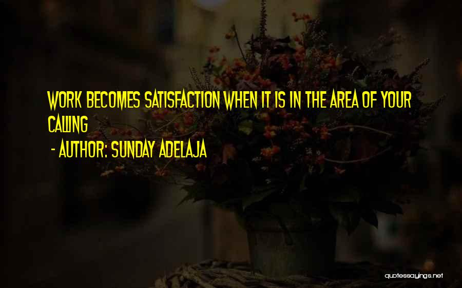 Satisfaction Love Quotes By Sunday Adelaja