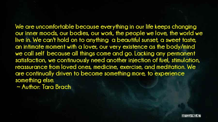 Satisfaction Love Quotes By Tara Brach