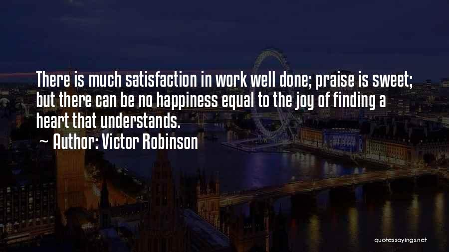Satisfaction Love Quotes By Victor Robinson