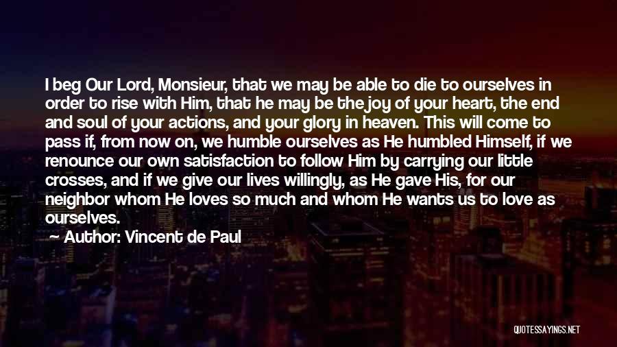 Satisfaction Love Quotes By Vincent De Paul