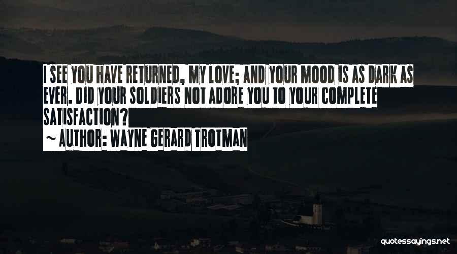 Satisfaction Love Quotes By Wayne Gerard Trotman