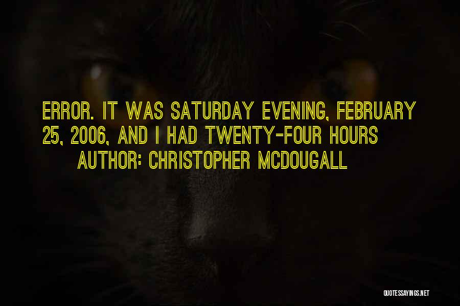 Saturday Evening Quotes By Christopher McDougall