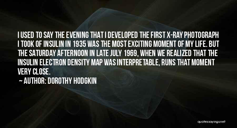 Saturday Evening Quotes By Dorothy Hodgkin