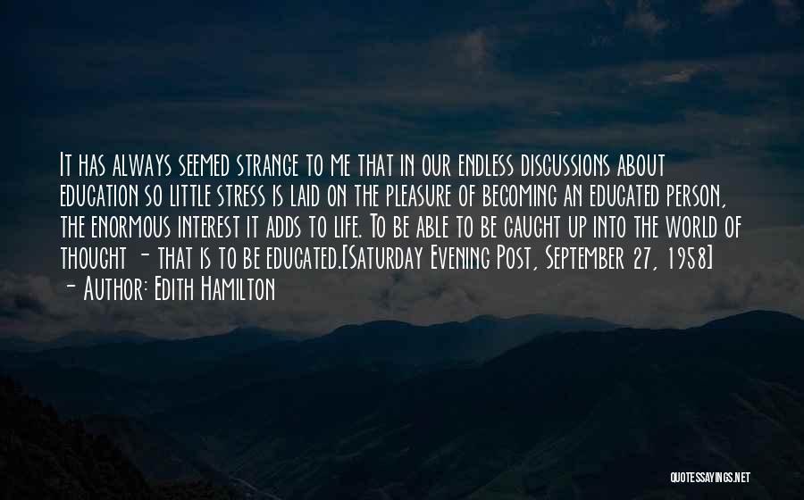 Saturday Evening Quotes By Edith Hamilton