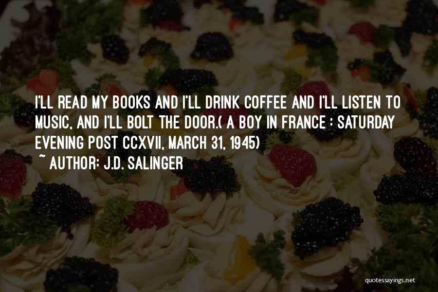 Saturday Evening Quotes By J.D. Salinger