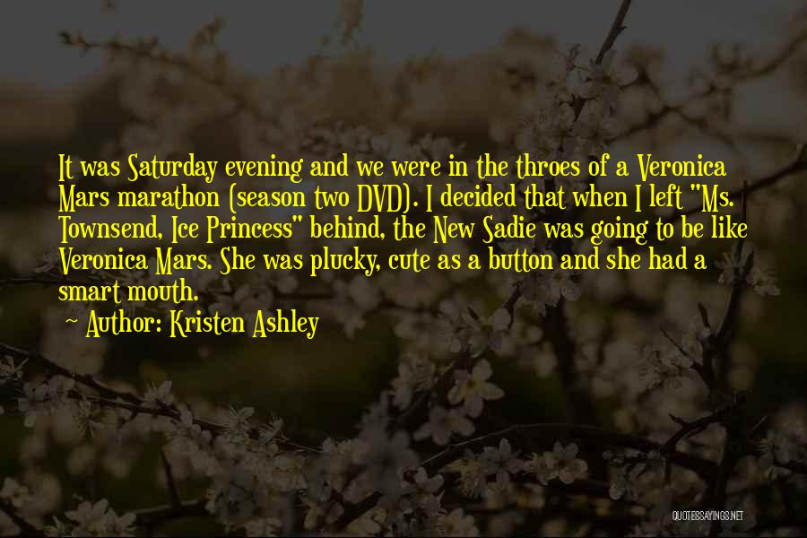 Saturday Evening Quotes By Kristen Ashley