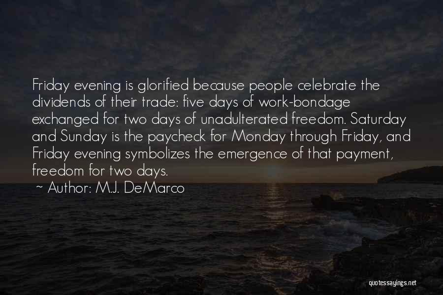 Saturday Evening Quotes By M.J. DeMarco