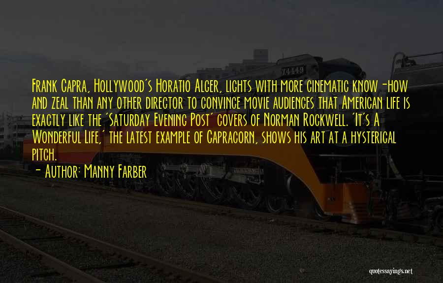 Saturday Evening Quotes By Manny Farber