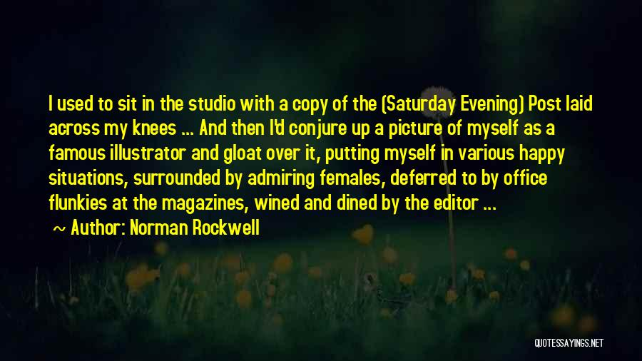 Saturday Evening Quotes By Norman Rockwell